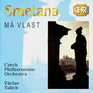 Czech Historical Recordings. Smetana - Ma Vlast