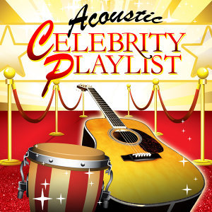 Acoustic Celebrity Playlist
