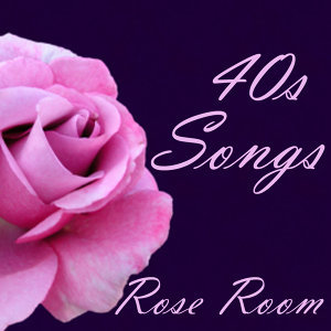 40s Songs - Rose Room