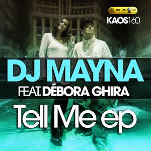 Dj Mayna feat. Debora Ghira - Tell Me Ep