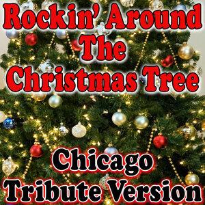 Rockin' Around The Christmas Tree - Chicago Tribute Version