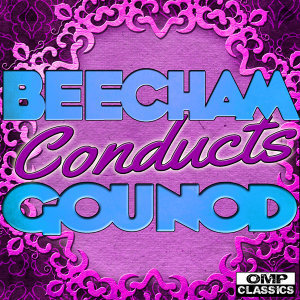Beecham Conducts: Gounod