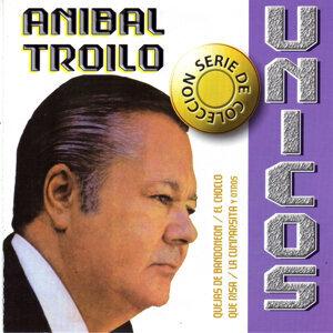 Colección Unicos: Anibal Troilo