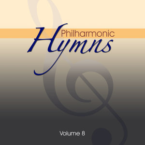 Philharmonic Hymns - Orchestral Hymns Vol. 8