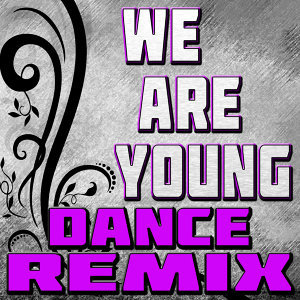 We Are Young (Dance Remix)