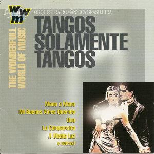 Tangos Solamente Tangos (The Wonderfull World of Music)