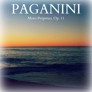 Paganini - Moto Perpetuo, Op. 11