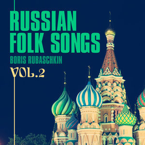Russian Folk Songs Vol.2