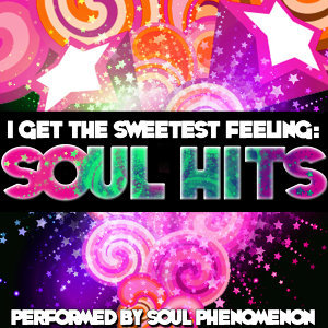 I Get the Sweetest Feeling: Soul Hits
