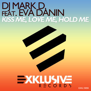 Kiss Me, Love Me, Hold Me (feat. Eva Danin)