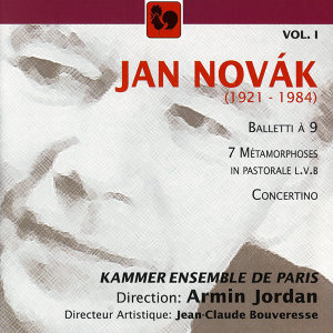 Jan Novák: Balletti à 9 – 7 Métamorphoses in pastorale – Concertino, Vol. 1