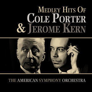 Medley Hits of Cole Porter and Jerome Kern
