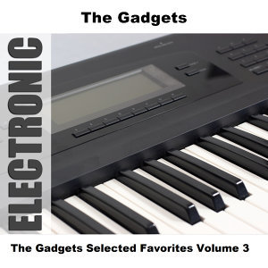 The Gadgets Selected Favorites, Vol. 3