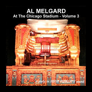 Chicago Stadium Organ.  Volume 3