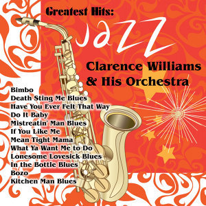 Greatest Hits: Clarence Williams & His Orchestra