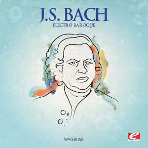 J.S. Bach: Electro Baroque (Digitally Remastered)