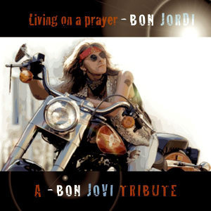 Livin' On A Prayer-A Bon Jovi Tribute