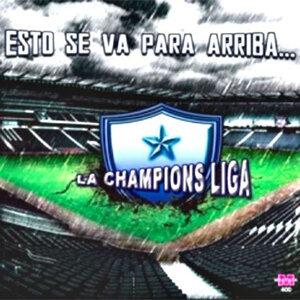La Champions Liga (Esto se va para arriba)