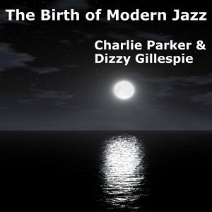 The Birth of Modern Jazz