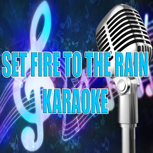Set fire to the rain (In the style Bruno Mars) (Karaoke)