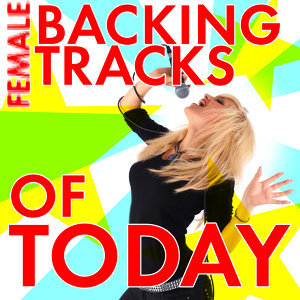 Female Backing Tracks of Today