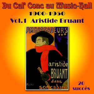 Du Caf' Conc au Music Hall 1900-1950 Vol. 1