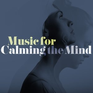 Music for Calming the Mind