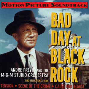Bad Day At Black Rock (Original Motion Picture Soundtrack)
