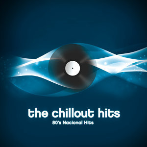 The Chillout Hits: 80`s National Hits