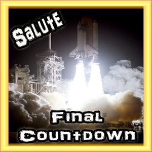 THE FINAL COUNTDOWN  [Salute]