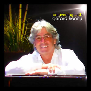 An Evening With Gerard Kenny - Live