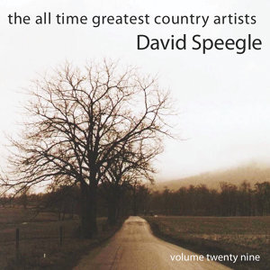All Time greatest Country Artists-David Speegle-Vol. 29