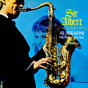 Sir Albert - His Electronic Sax & Orchestra