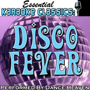 Essential Karaoke Classics: Disco Fever