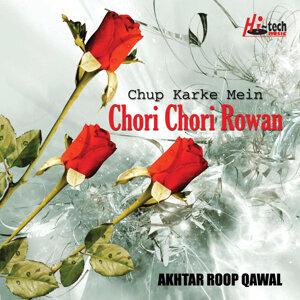 Chup Karke Mein Chori Chori Rowan (Qawwali)