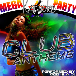 Mega Karaoke Party: Club Anthems