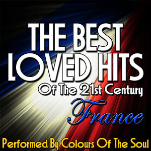The Best Loved Hits of the 21st Century: France