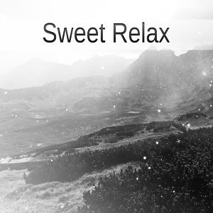 Sweet Relax – Relaxing Music, Nature Sounds, Rest After Work, Home Spa