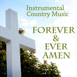 Instrumental Country Music - Forever and Ever Amen