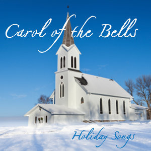 Holiday Songs - Carol of the Bells