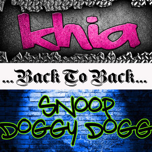 Back To Back: Khia & Snoop Doggy Dogg
