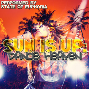 Sun Is Up: Dance Heaven