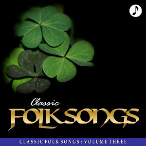 Classic Folk Songs - Vol. 3 - Burt Ives