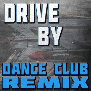 Drive By (Dance Club Remix)