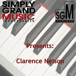 Simply Grand Music Presents Clarence Nelson