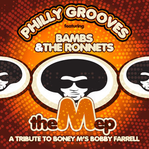 Philly Grooves feat. Bambs & The Ronnets - The M Ep (A Tribute To Boney M´s Bobby Farrell