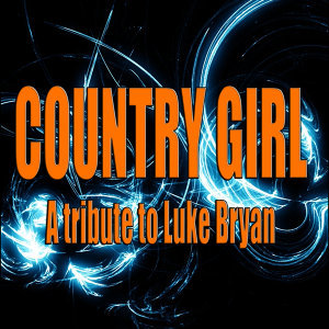 Country girl (A tribute to Luke Bryan)