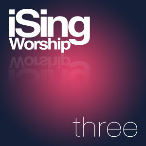iSingWorship Three