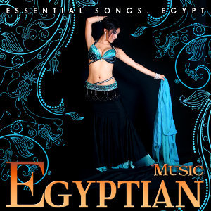 Egyptian Music. Essential Songs Egypt