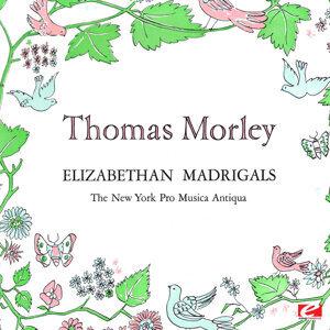 Thomas Morley: Elizabethan Madrigals (Digitally Remastered)